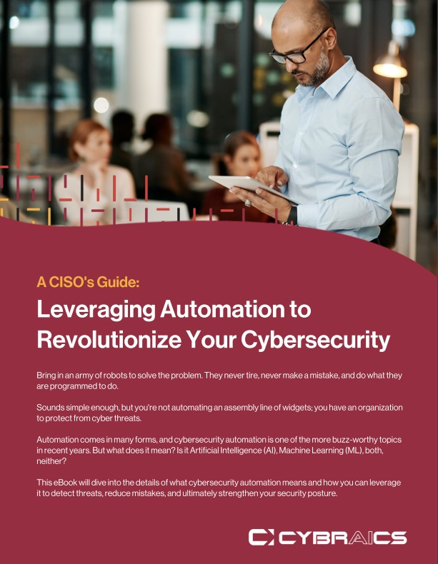 A CISO's Guide to Leveraging Automation to Revolutionize Cybersecurity