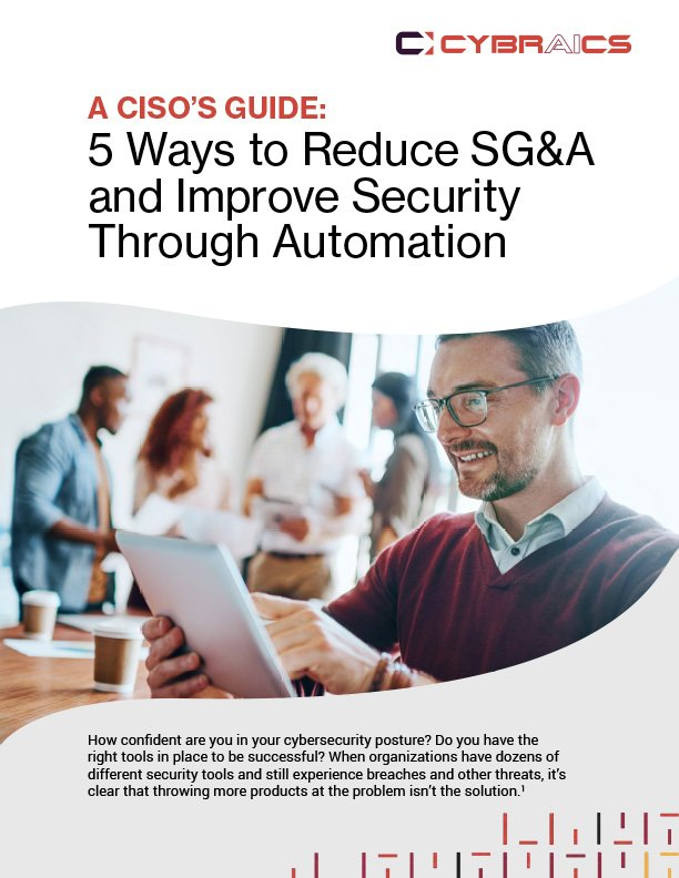 A CISO's Guide 5 Ways to Reduce SGnA and Improve Security Through Automation